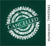 cancelled chalkboard emblem... | Shutterstock .eps vector #744435661