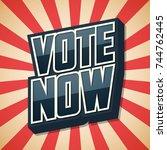 vote now  speech retro poster....   Shutterstock .eps vector #744762445