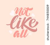 not like all lettering slogan... | Shutterstock .eps vector #744850009