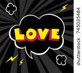 comic speech bubble. love... | Shutterstock .eps vector #745035484