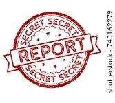 secret report   distressed... | Shutterstock .eps vector #745162279