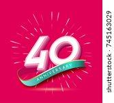 40 years anniversary logo... | Shutterstock .eps vector #745163029