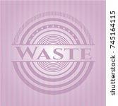 waste pink emblem. vintage. | Shutterstock .eps vector #745164115