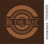 be the best vintage wood emblem | Shutterstock .eps vector #745250551