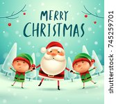 merry christmas  santa claus... | Shutterstock .eps vector #745259701