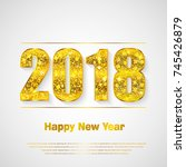 happy new year 2018. background ... | Shutterstock .eps vector #745426879