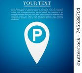 map pointer with car parking... | Shutterstock .eps vector #745538701