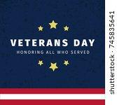 veterans day. honoring all who...   Shutterstock .eps vector #745835641