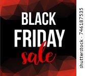 vector black friday sale design ... | Shutterstock .eps vector #746187535