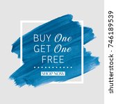 buy 1 get 1 free sale text over ... | Shutterstock .eps vector #746189539