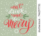 eat drink and be merry  hand... | Shutterstock .eps vector #746297731