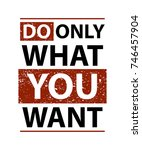 do only what you want poster... | Shutterstock .eps vector #746457904