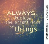 Small photo of Inspiration quote ( Always look on the bright side of things ) on vintage photo of deep woods