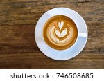 top view of hot coffee latte... | Shutterstock . vector #746508685