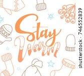 stay warm script lettering....   Shutterstock .eps vector #746552839