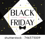 black friday sale banner... | Shutterstock .eps vector #746575009