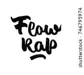 flow rap. ink hand lettering....   Shutterstock .eps vector #746795974