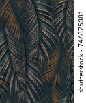 tropical palm leaves. seamless... | Shutterstock . vector #746875381
