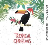 tropical christmas greeting... | Shutterstock .eps vector #747013705
