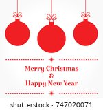 christmas baubles greeting card.... | Shutterstock .eps vector #747020071