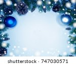 christmas background with fir... | Shutterstock . vector #747030571