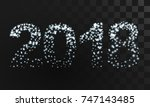 illuminated numbers 2018 from... | Shutterstock .eps vector #747143485