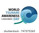 world tsunami awareness day... | Shutterstock .eps vector #747375265