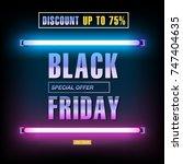 black friday  big sale  neon... | Shutterstock .eps vector #747404635