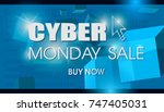 cyber monday  big sale ... | Shutterstock .eps vector #747405031