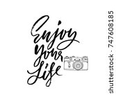 enjoy your life. inspirational... | Shutterstock .eps vector #747608185