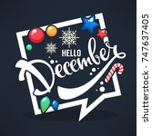 hello december  bright... | Shutterstock .eps vector #747637405