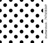black and white seamless polka... | Shutterstock .eps vector #747658369