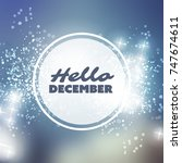 hello december   quote  slogan  ... | Shutterstock .eps vector #747674611