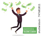 happy businessman vector. money ... | Shutterstock .eps vector #747681811