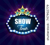 show time. retro light sign.... | Shutterstock . vector #747902779