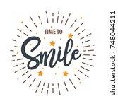 time to smile lettering design | Shutterstock .eps vector #748044211