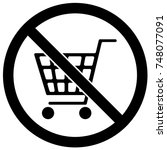 no shopping carts sign black... | Shutterstock .eps vector #748077091