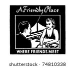 a friendly place   where... | Shutterstock .eps vector #74810338