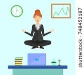 yoga business woman meditating... | Shutterstock . vector #748452187