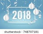 2018 happy new year  white... | Shutterstock .eps vector #748707181