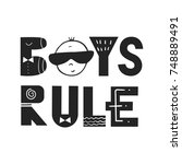 boys rule   unique hand drawn... | Shutterstock .eps vector #748889491