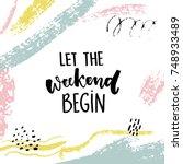 let the weekend begin. fun... | Shutterstock .eps vector #748933489