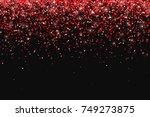 red glitter on black background ... | Shutterstock .eps vector #749273875