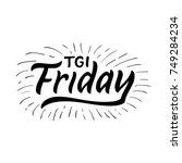 tgi friday   tgif   thank god...   Shutterstock .eps vector #749284234