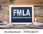 fmla  family medical leave act. ... | Shutterstock . vector #749318257
