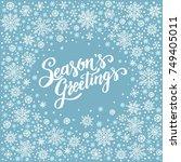 season s greetings  christmas... | Shutterstock .eps vector #749405011