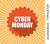 cyber monday label or price tag.... | Shutterstock .eps vector #749418739