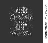 merry christmas and happy new...   Shutterstock .eps vector #749447314