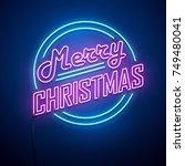 christmas neon sign. vector... | Shutterstock .eps vector #749480041
