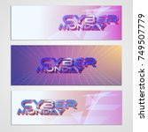 banner concept. cyber monday.... | Shutterstock .eps vector #749507779